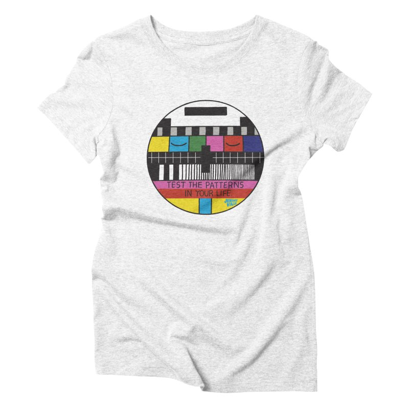Test the Patterns in Your Life Women's Triblend T-shirt by Jeremyville's Artist Shop