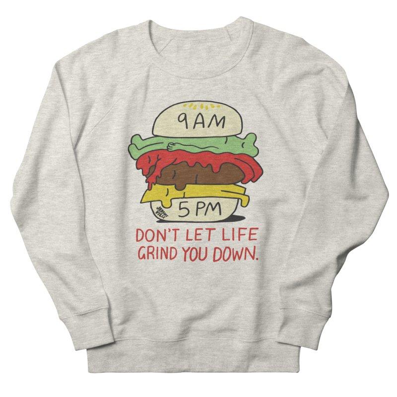 Don't Let Life Grind You Down Men's Sweatshirt by Jeremyville's Artist Shop