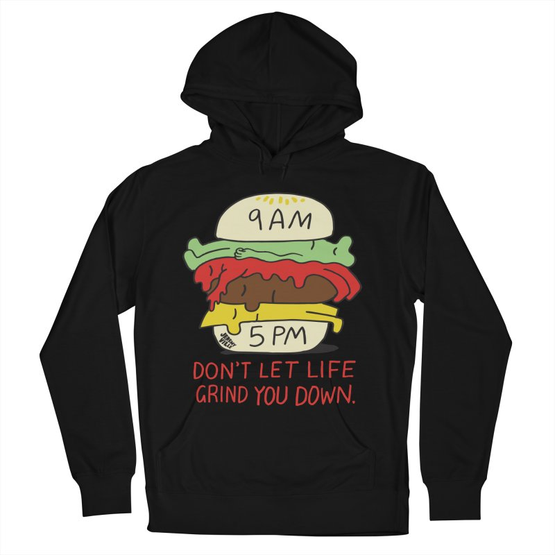 Don't Let Life Grind You Down Men's Pullover Hoody by Jeremyville's Artist Shop