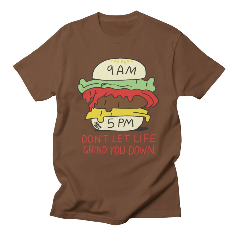 Don't Let Life Grind You Down Men's Regular T-Shirt by Jeremyville's Artist Shop