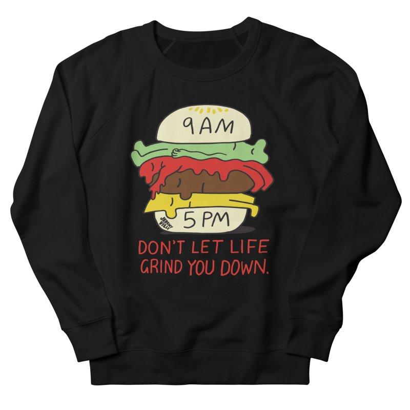 Don't Let Life Grind You Down Women's Sweatshirt by Jeremyville's Artist Shop