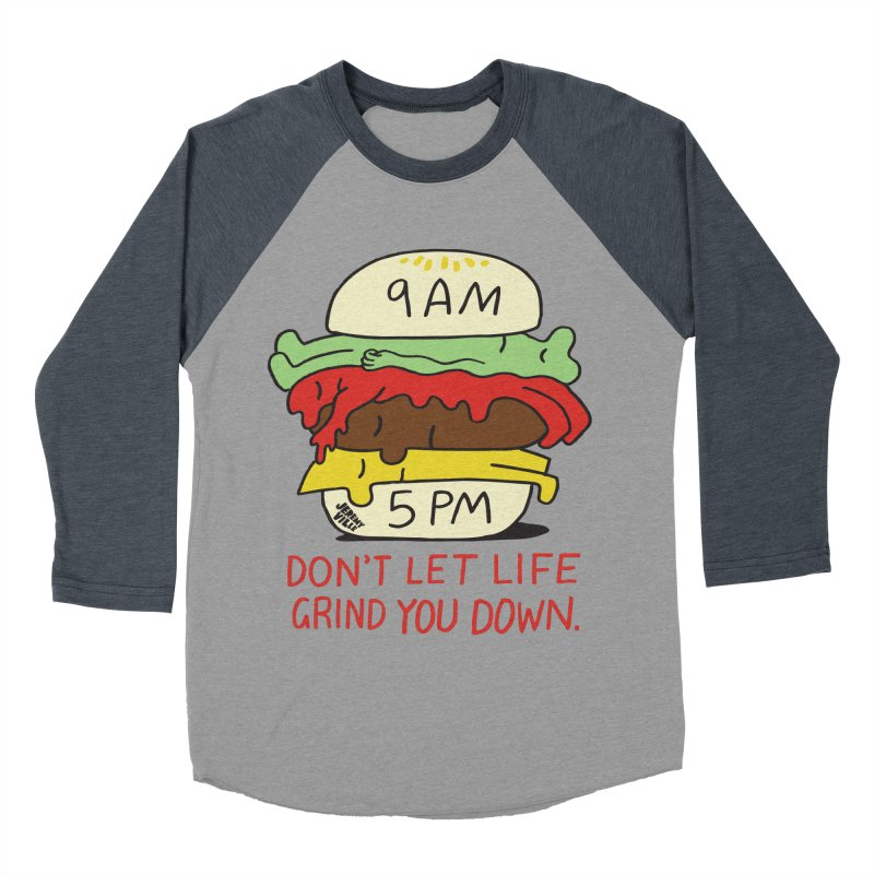 Don't Let Life Grind You Down Men's Baseball Triblend Longsleeve T-Shirt by Jeremyville