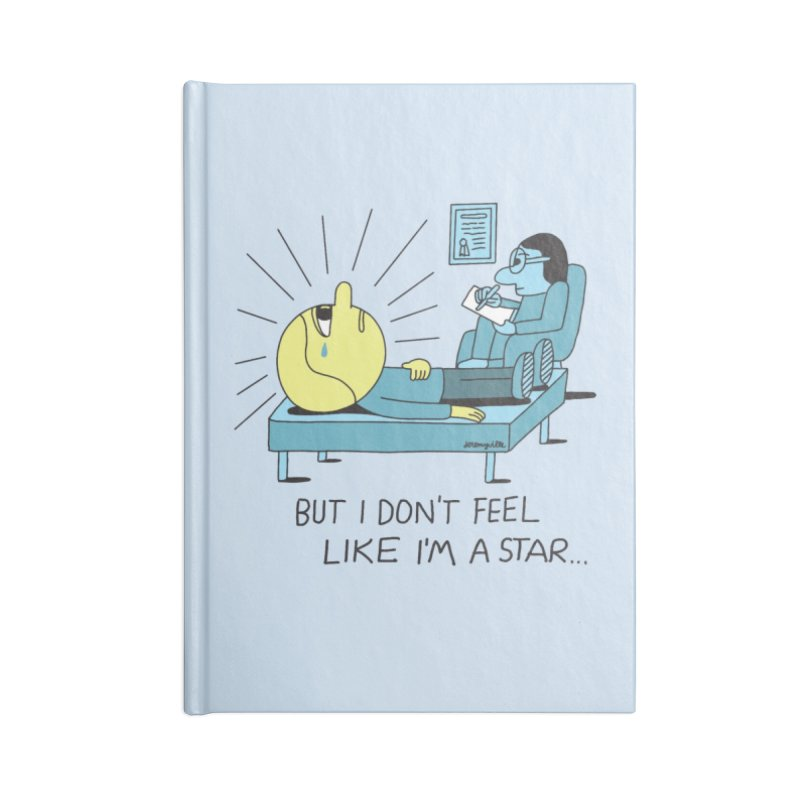 But I Don't Feel Like I'm a Star Accessories Lined Journal Notebook by Jeremyville