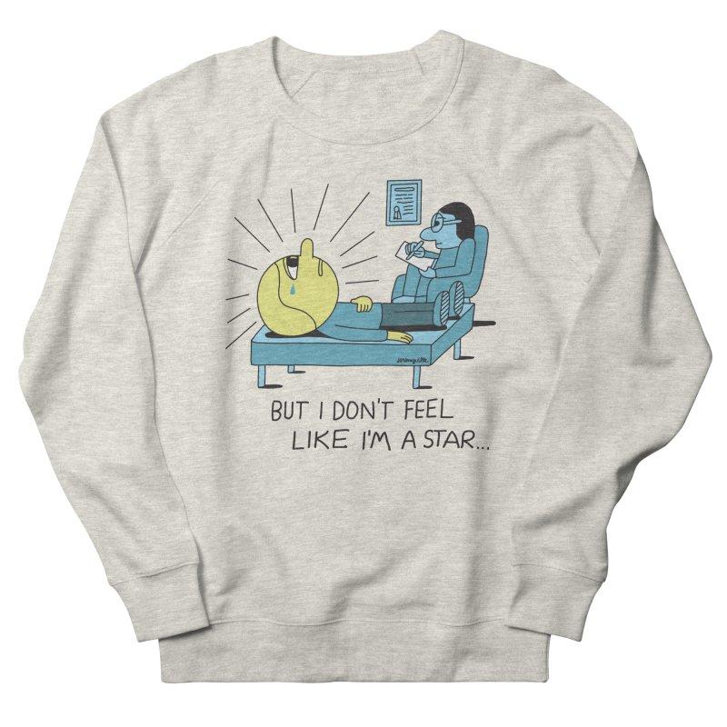 But I Don't Feel Like I'm a Star Men's French Terry Sweatshirt by Jeremyville
