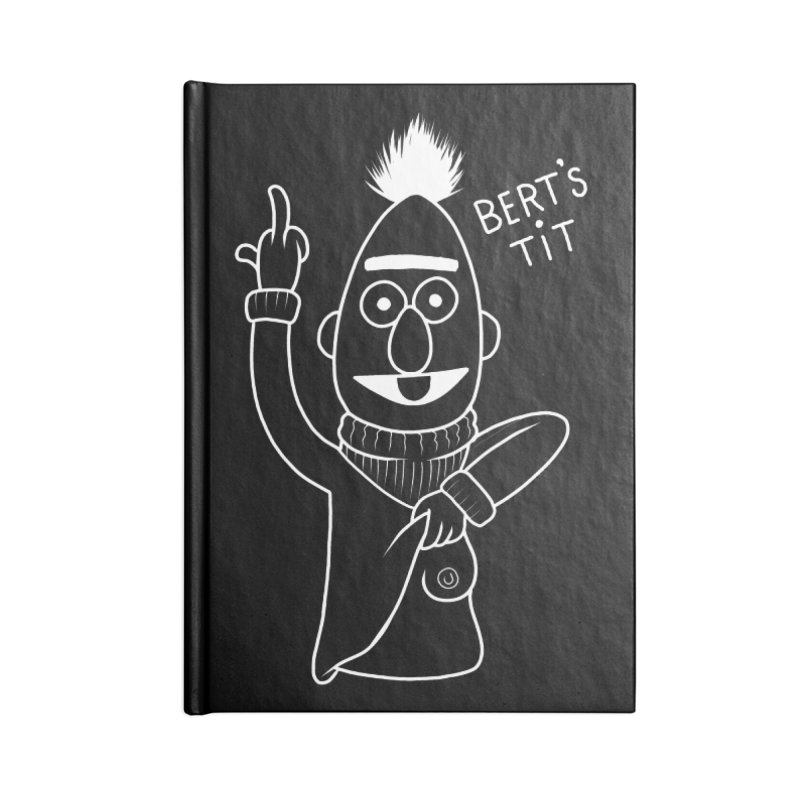 Bert's tit inverse Accessories Lined Journal Notebook by Jim Tozzi
