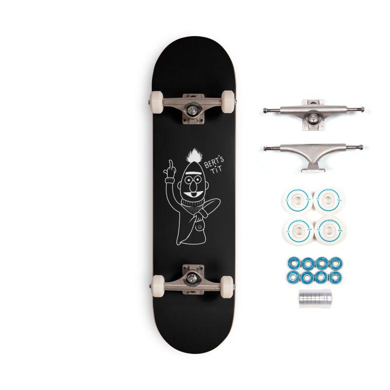 Bert's tit inverse Accessories Complete - Basic Skateboard by Jim Tozzi