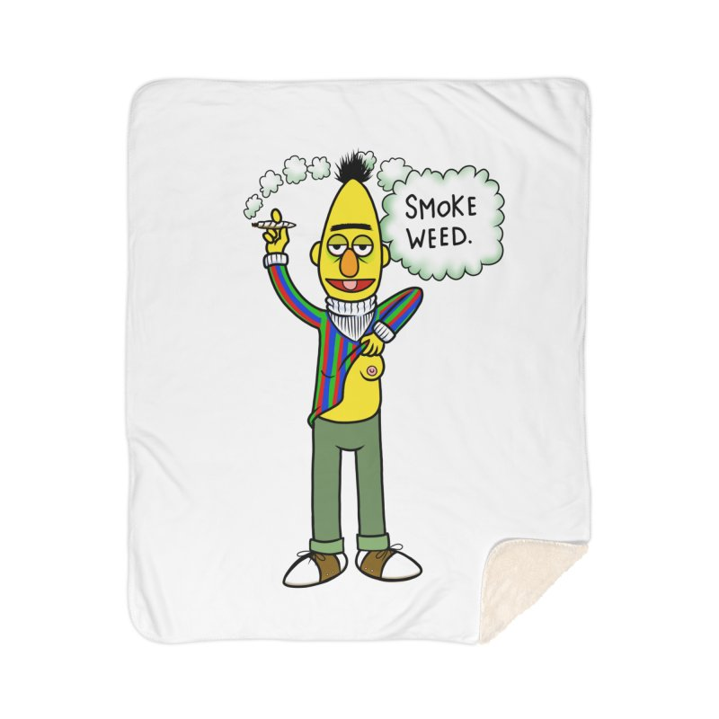 Smoke Weed Bert Home Sherpa Blanket Blanket by Jim Tozzi