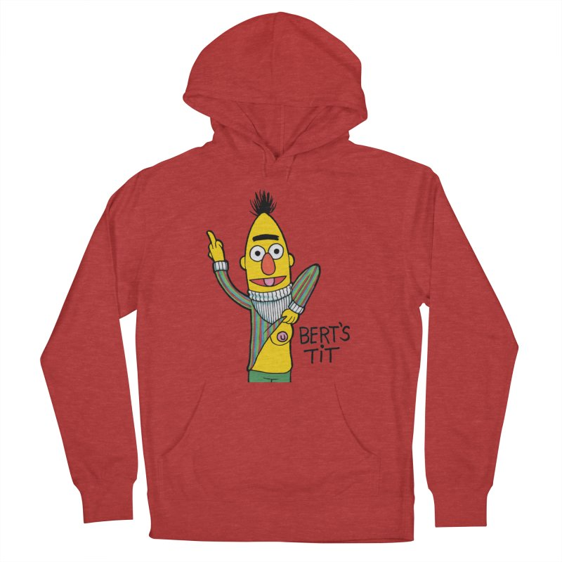 Bert's tit Women's French Terry Pullover Hoody by Jim Tozzi