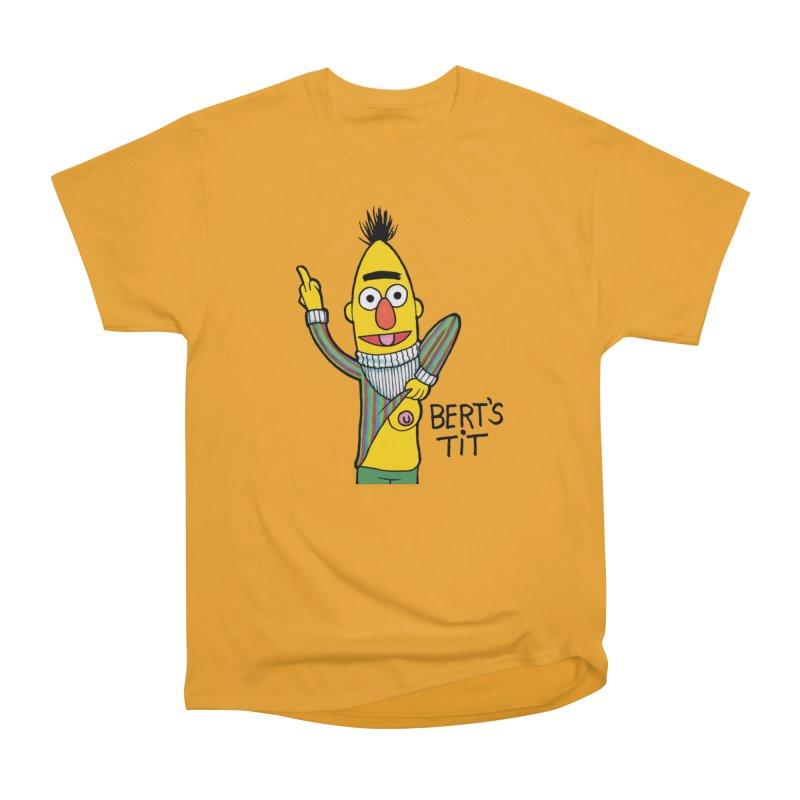 Bert's tit Women's Heavyweight Unisex T-Shirt by Jim Tozzi
