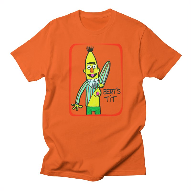 Bert's tit Women's Unisex T-Shirt by Jim Tozzi