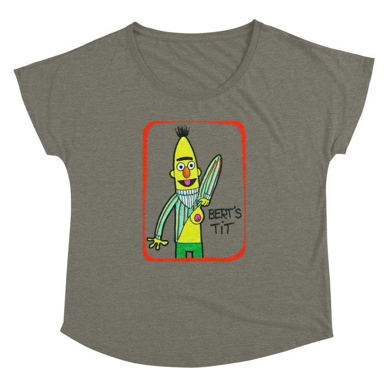 Bert's tit Women's Dolman by Jim Tozzi