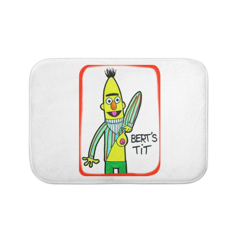 Bert's tit Home Bath Mat by Jim Tozzi