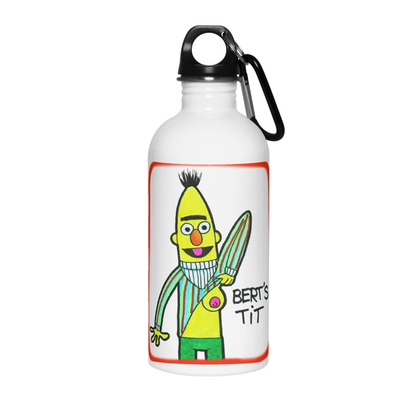 Bert's tit Accessories Water Bottle by Jim Tozzi
