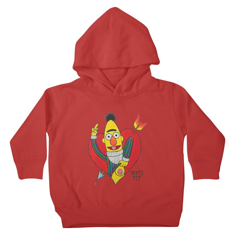 Bert's tit cupid Kids Toddler Pullover Hoody by Jim Tozzi
