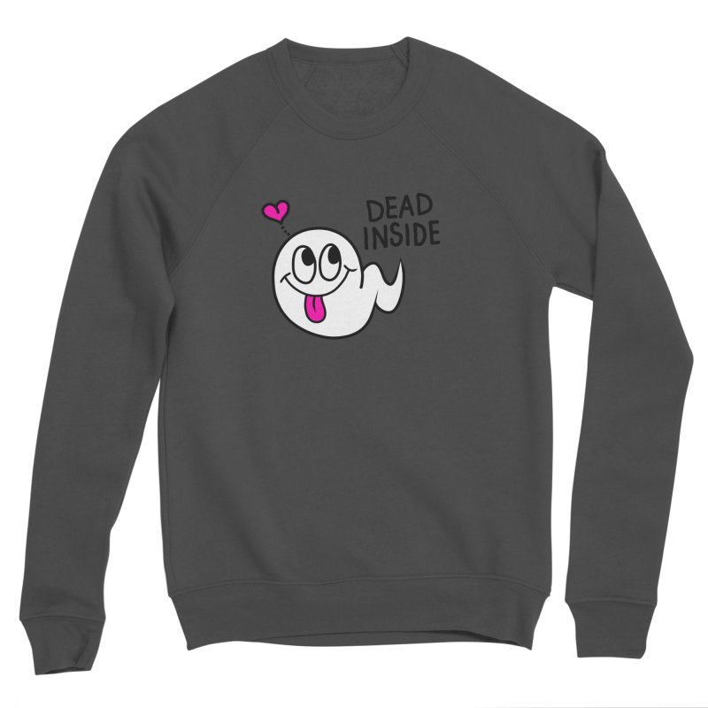 DEAD INSIDE Women's Sponge Fleece Sweatshirt by Jim Tozzi