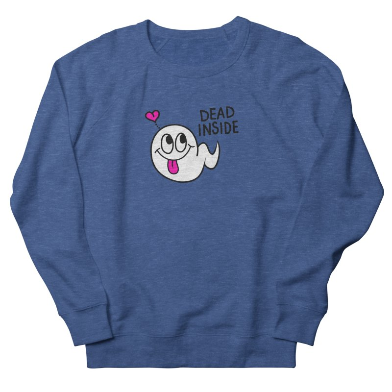 DEAD INSIDE Women's French Terry Sweatshirt by Jim Tozzi