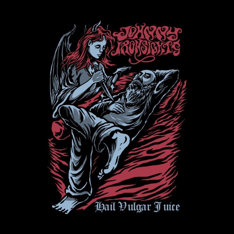 Hail Vulgar Juice - Johnny Ironsights by Johnny Ironsights Merch Shop