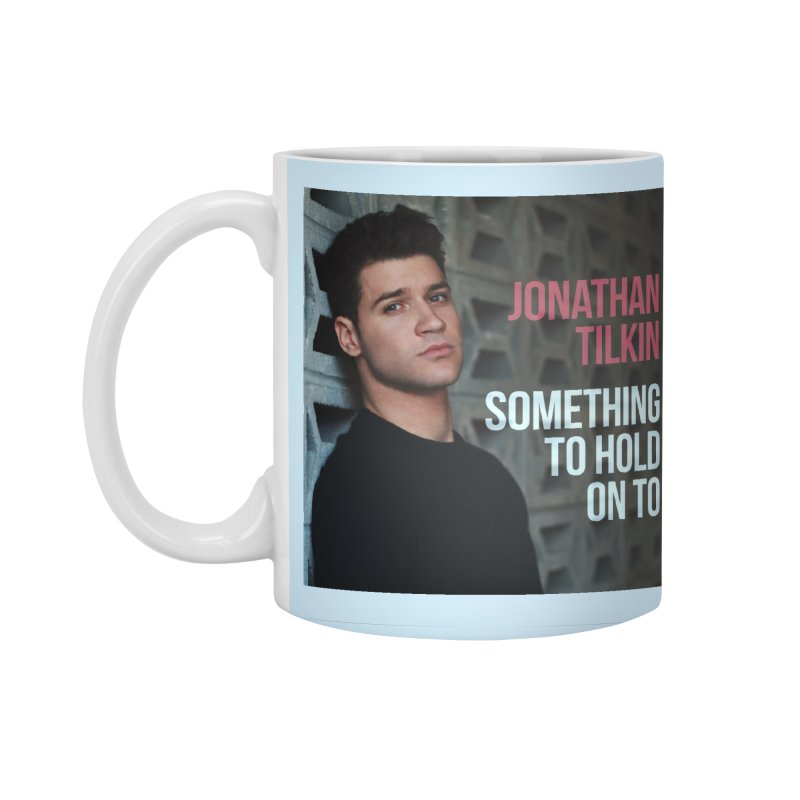 Something To Hold On To Accessories Standard Mug by Jonathan TIlkin's Shop