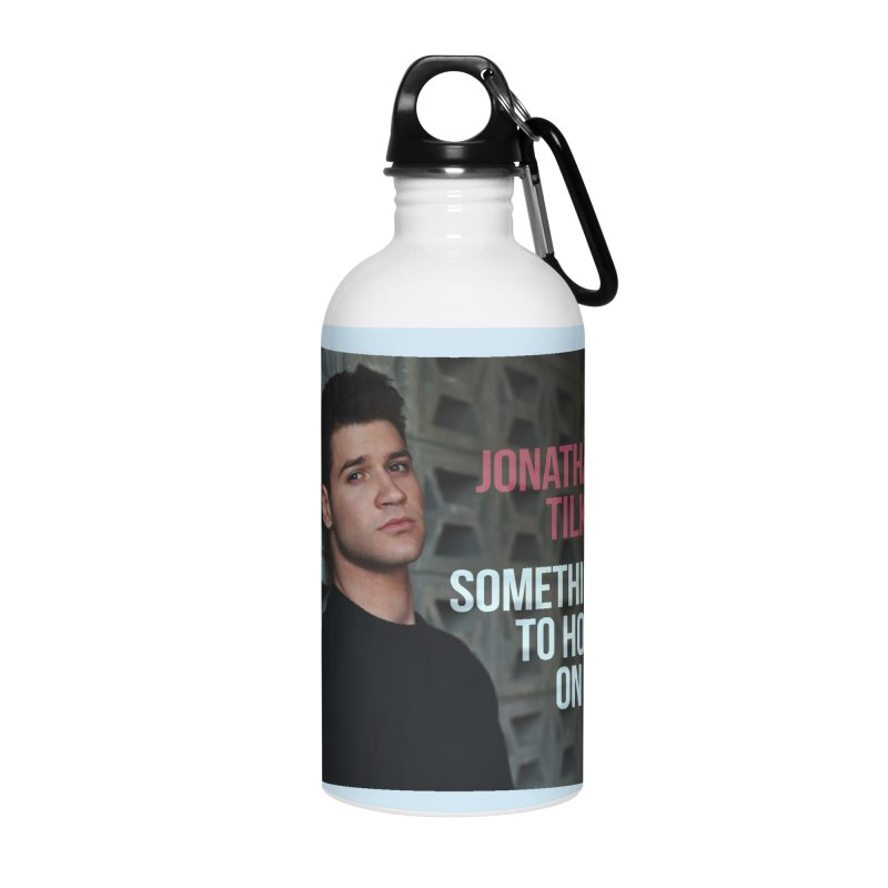 Something To Hold On To Accessories Water Bottle by Jonathan TIlkin's Shop