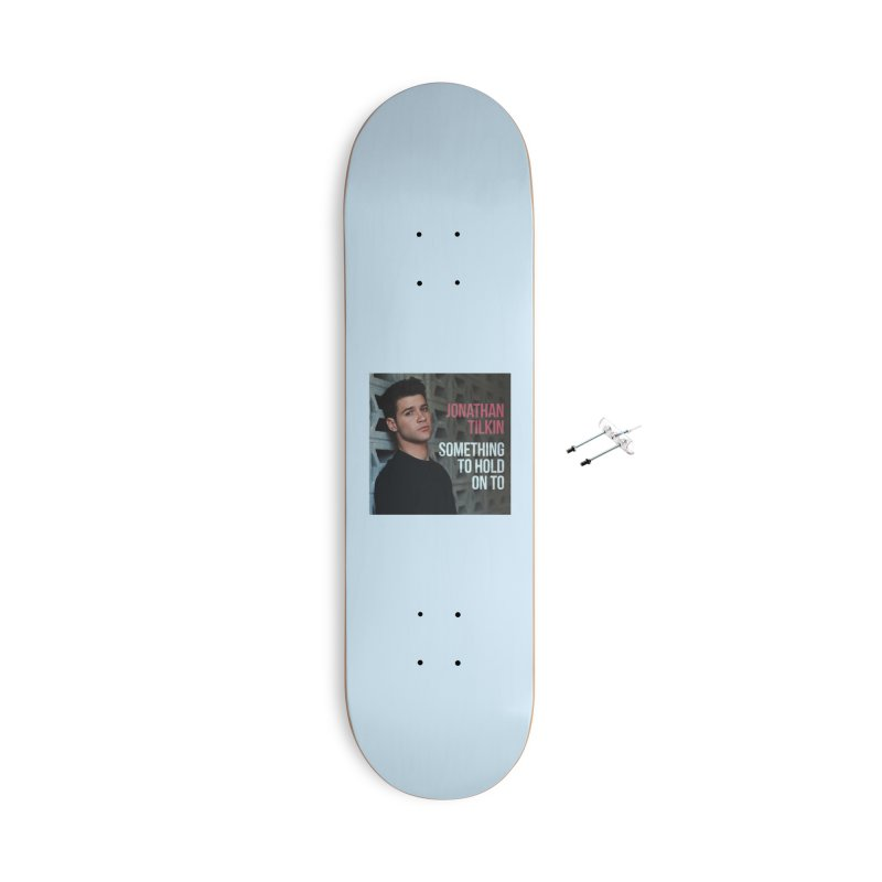 Something To Hold On To Accessories With Hanging Hardware Skateboard by Jonathan TIlkin's Shop