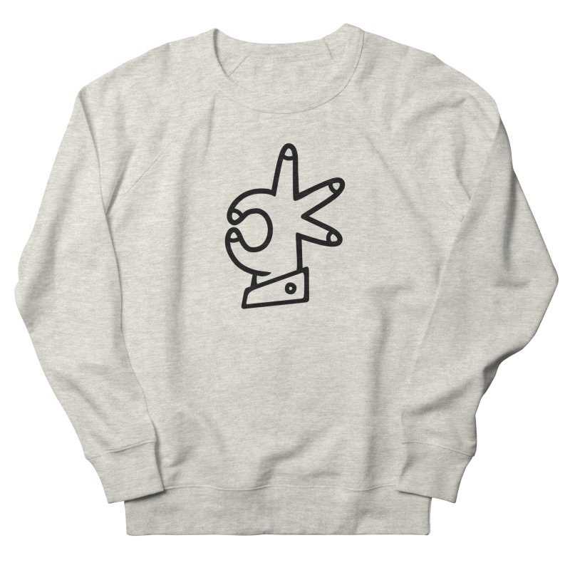 It's A-OK! Women's French Terry Sweatshirt by Jon Gerlach's Artist Shop