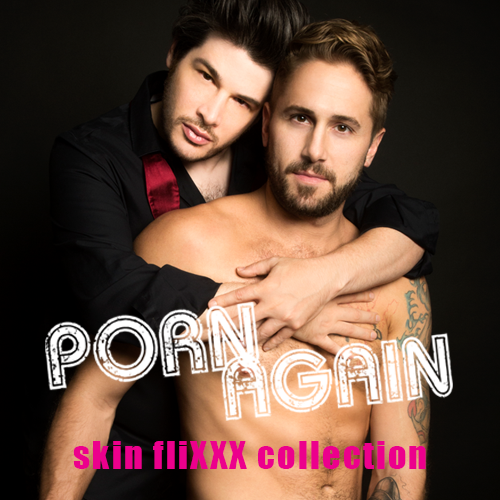 Porn-Again-Skin-Flixxx
