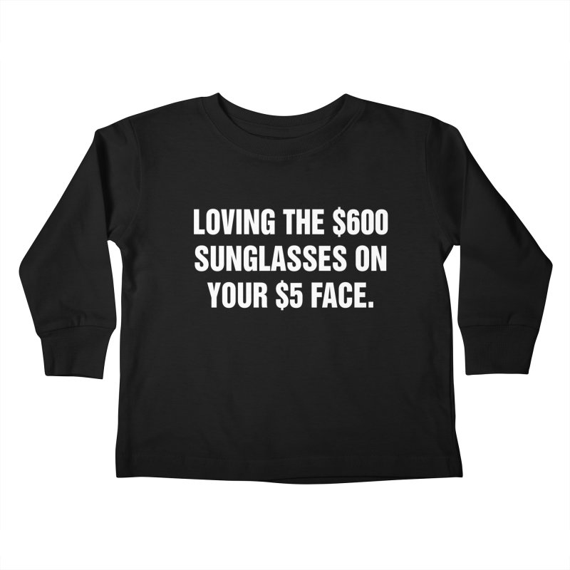 "SIDE EYE/""Five Dollar Face"" (White) Kids Toddler Longsleeve T-Shirt by Josh Sabarra's Shop"