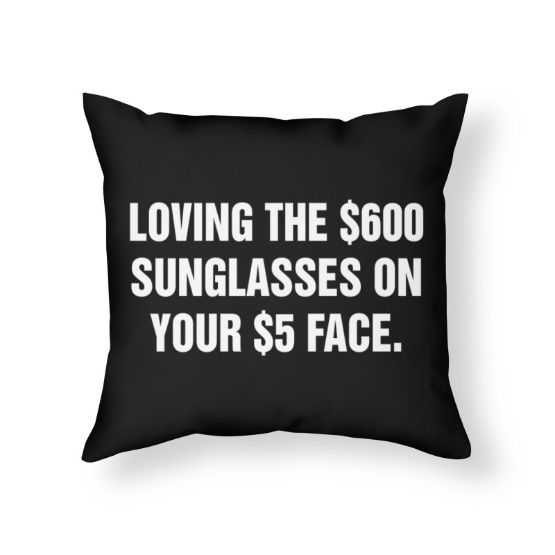 "SIDE EYE/""Five Dollar Face"" (White) Home Throw Pillow by Josh Sabarra's Shop"