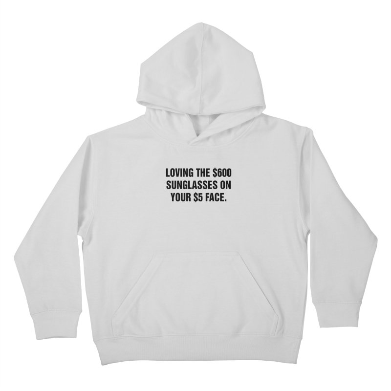 """SIDE EYE/""""Five Dollar Face"""" (Black) Kids Pullover Hoody by Josh Sabarra's Shop"""