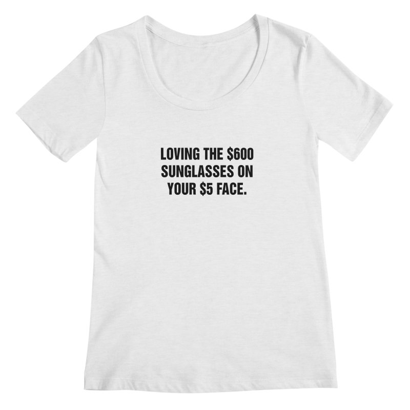 "SIDE EYE/""Five Dollar Face"" (Black) Women's Regular Scoop Neck by Josh Sabarra's Shop"