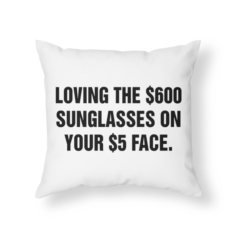 "SIDE EYE/""Five Dollar Face"" (Black) Home Throw Pillow by Josh Sabarra's Shop"