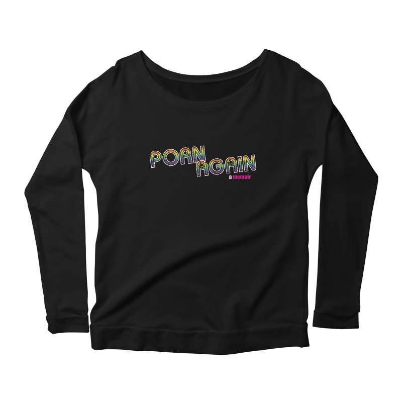 PORN AGAIN/Pride 2019 Collection (Limited Edition, Black) Women's Scoop Neck Longsleeve T-Shirt by Josh Sabarra's Shop