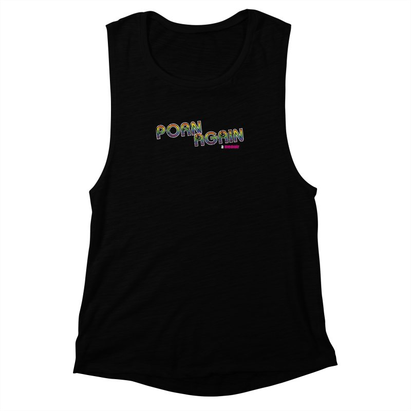 PORN AGAIN/Pride 2019 Collection (Limited Edition, Black) Women's Muscle Tank by Josh Sabarra's Shop