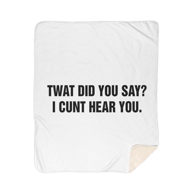 """SIDE EYE/""""Twat?"""" (Black) Home Sherpa Blanket Blanket by Josh Sabarra's Shop"""