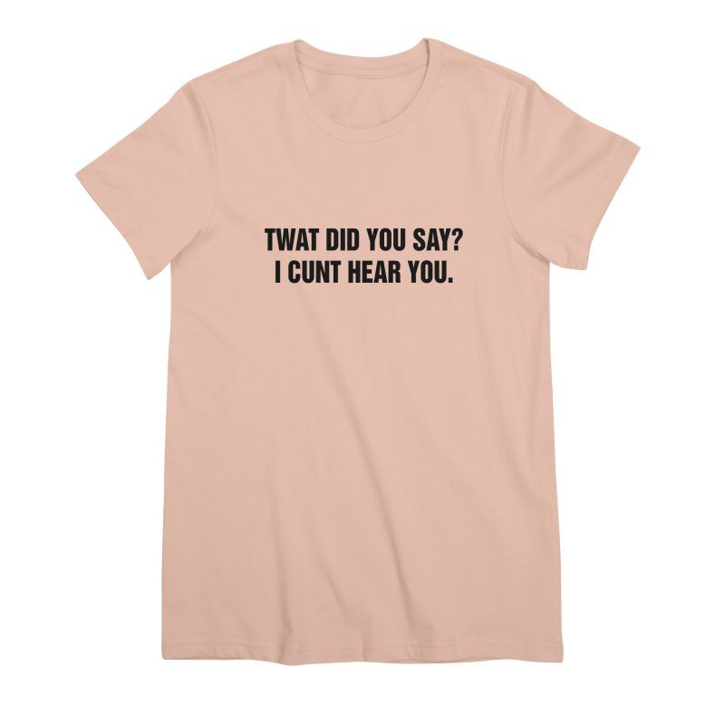 "SIDE EYE/""Twat?"" (Black) Women's Premium T-Shirt by Josh Sabarra's Shop"