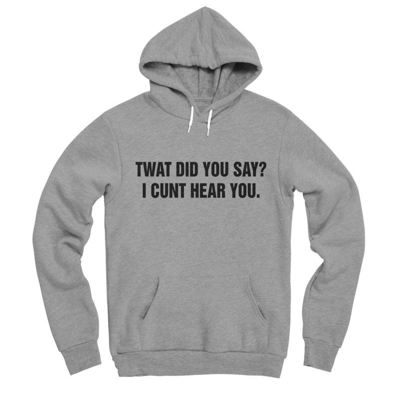 """SIDE EYE/""""Twat?"""" (Black) Men's Sponge Fleece Pullover Hoody by Josh Sabarra's Shop"""