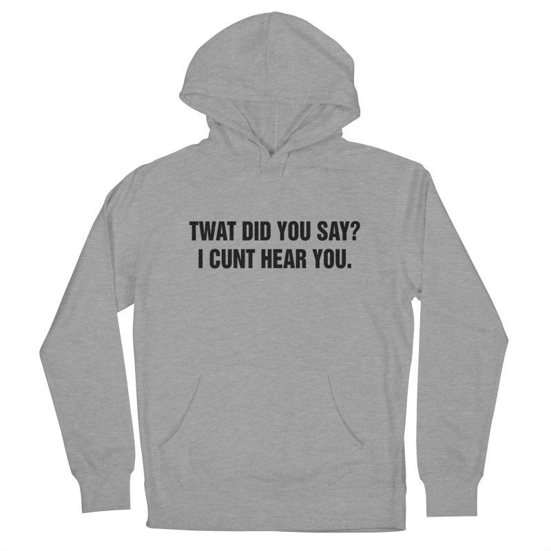 """SIDE EYE/""""Twat?"""" (Black) Women's French Terry Pullover Hoody by Josh Sabarra's Shop"""