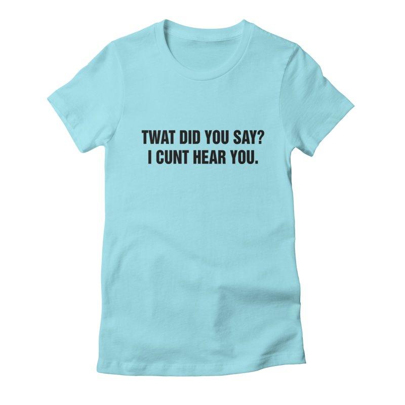 """SIDE EYE/""""Twat?"""" (Black) Women's Fitted T-Shirt by Josh Sabarra's Shop"""