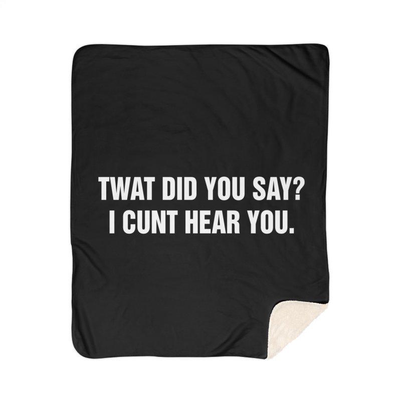 """SIDE EYE/""""Twat?"""" (White) Home Sherpa Blanket Blanket by Josh Sabarra's Shop"""