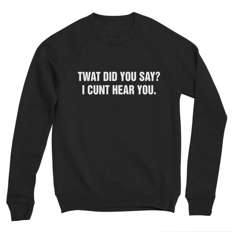 """SIDE EYE/""""Twat?"""" (White) Men's Sponge Fleece Sweatshirt by Josh Sabarra's Shop"""