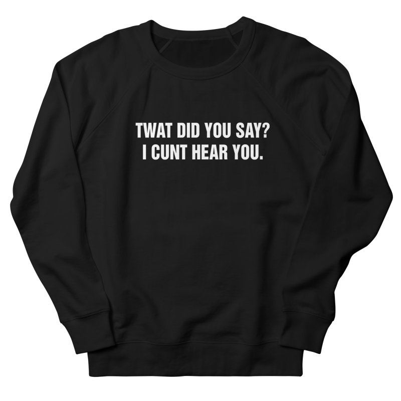 "SIDE EYE/""Twat?"" (White) Men's French Terry Sweatshirt by Josh Sabarra's Shop"