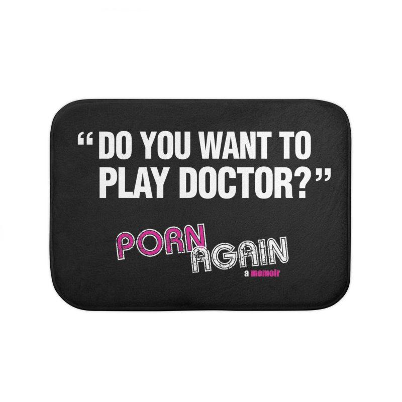 """PORN AGAIN/""""Play Doctor"""" (White) Home Bath Mat by Josh Sabarra's Shop"""