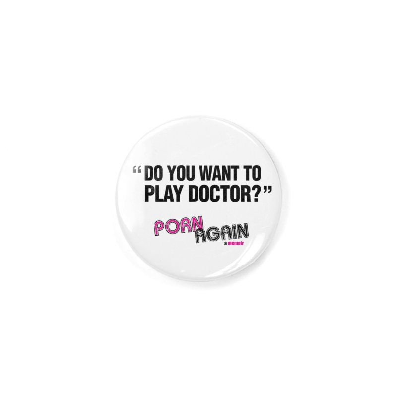"PORN AGAIN/""Play Doctor"" (Black) Accessories Button by Josh Sabarra's Shop"