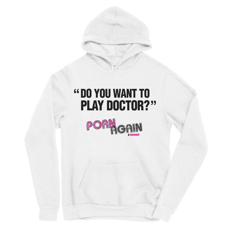 "PORN AGAIN/""Play Doctor"" (Black) Women's Sponge Fleece Pullover Hoody by Josh Sabarra's Shop"
