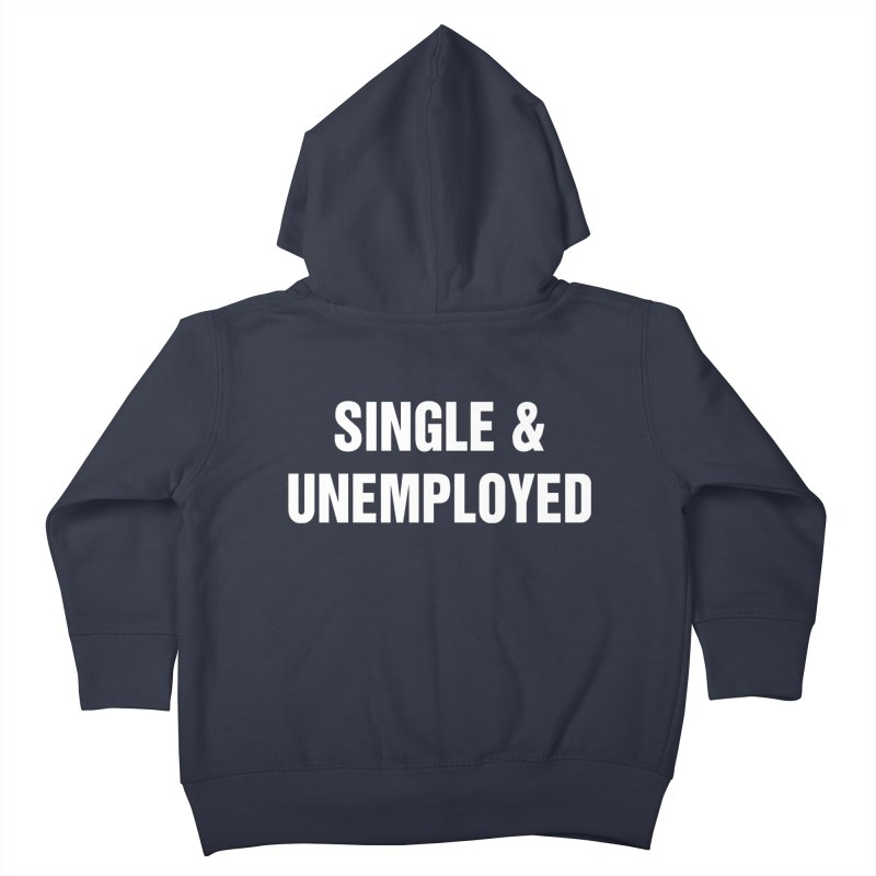 "SIDE EYE/""Single & Unemployed"" (White) Kids Toddler Zip-Up Hoody by Josh Sabarra's Shop"