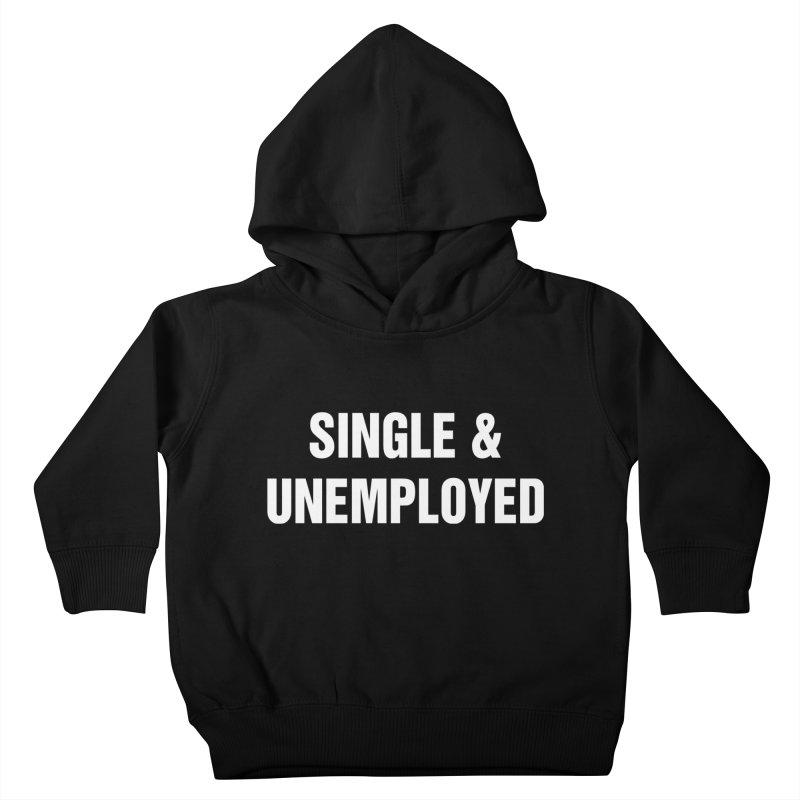 "SIDE EYE/""Single & Unemployed"" (White) Kids Toddler Pullover Hoody by Josh Sabarra's Shop"