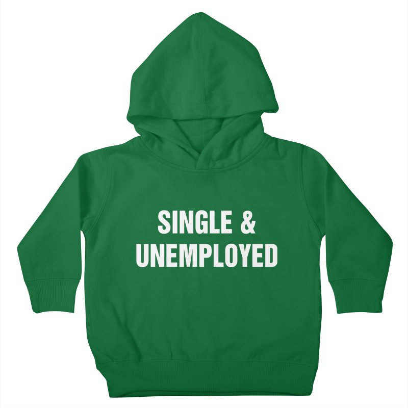 "SIDE EYE/""Single & Unemployed"" (White) Kids Toddler Pullover Hoody by Josh Sabarra's Shop"