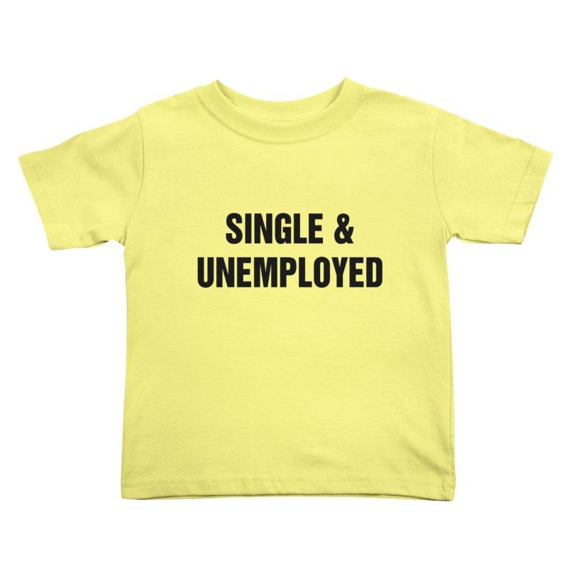 "SIDE EYE/""Single & Unemployed"" (Black) Kids Toddler T-Shirt by Josh Sabarra's Shop"