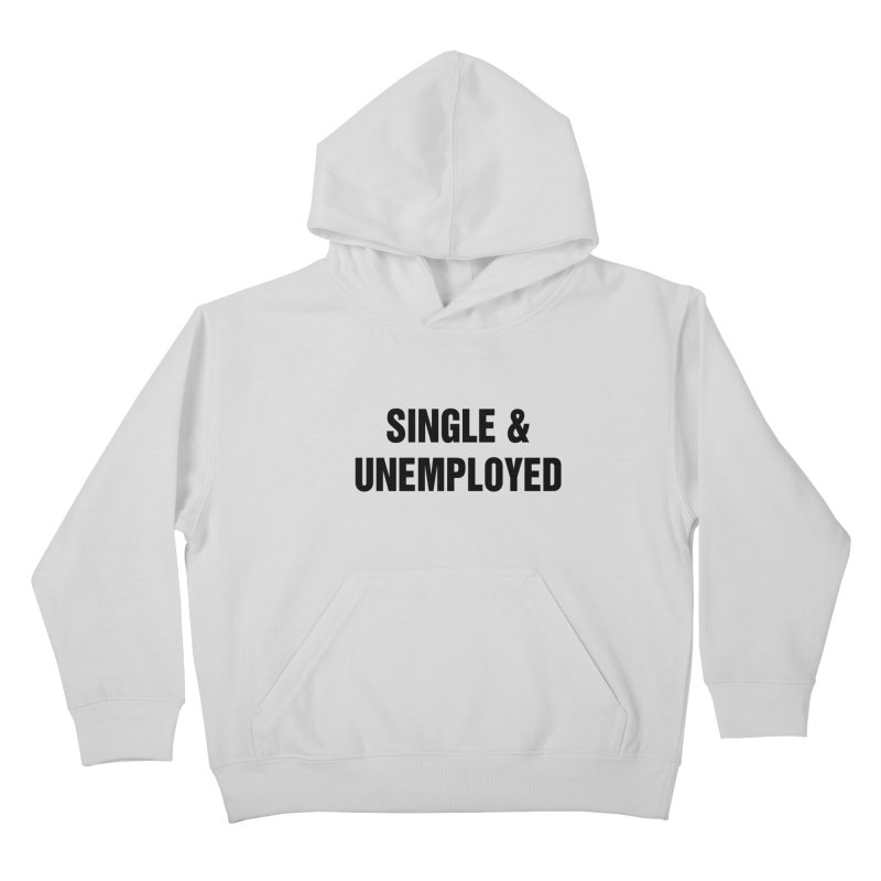 "SIDE EYE/""Single & Unemployed"" (Black) Kids Pullover Hoody by Josh Sabarra's Shop"