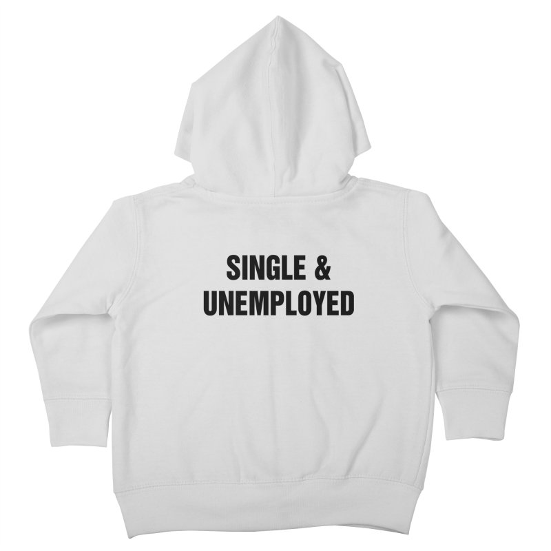 "SIDE EYE/""Single & Unemployed"" (Black) Kids Toddler Zip-Up Hoody by Josh Sabarra's Shop"